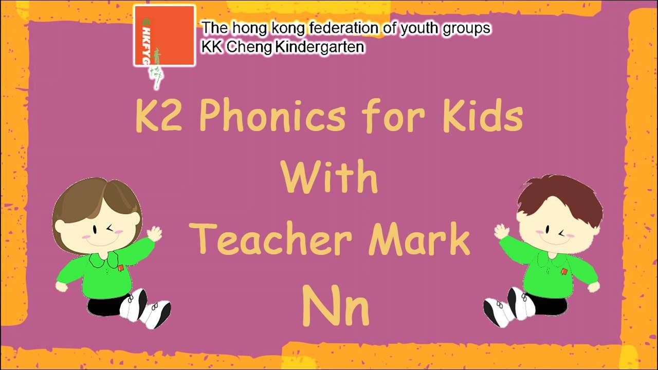 K2 Phonics for Kids with Teacher Mark (Nn)