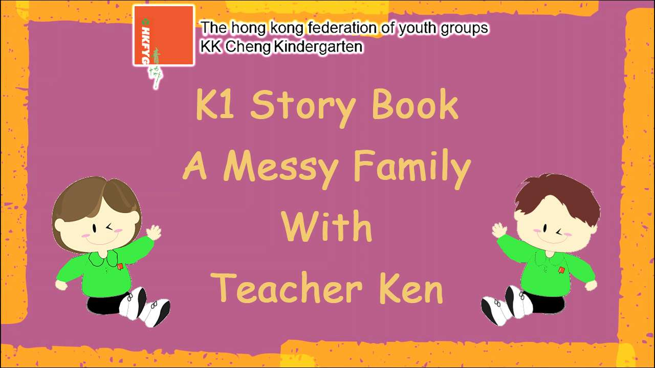 K1 Story book with Teacher Ken (A messy family)