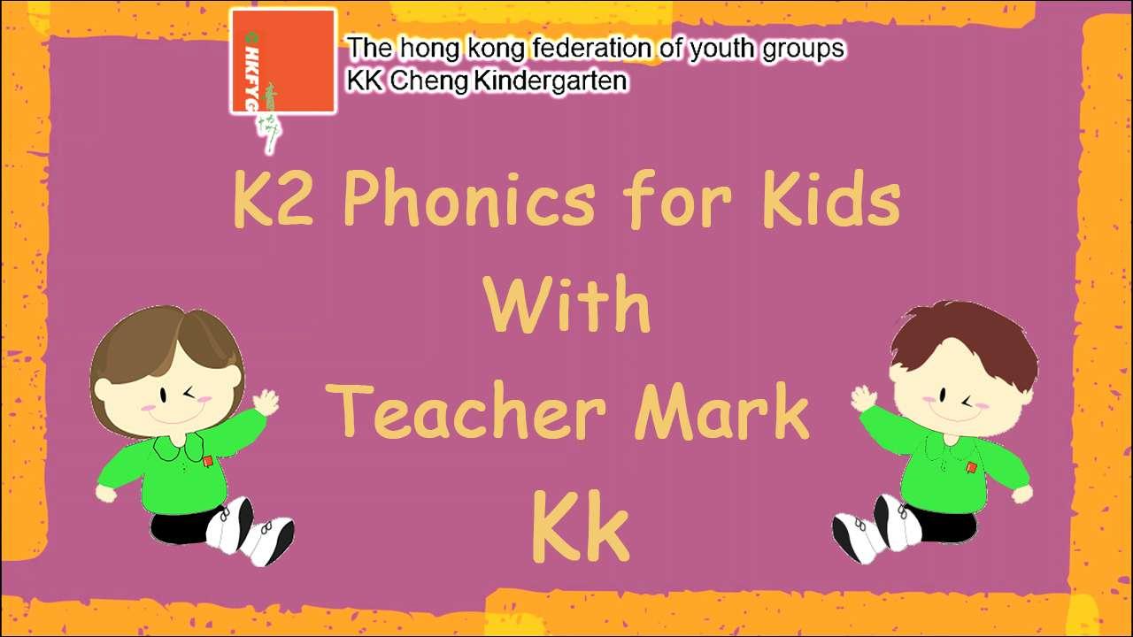 K2 Phonics for Kids with Teacher Mark (Kk)